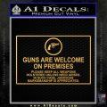 Guns Are Welcome Sticker Decal Gold Vinyl 120x120