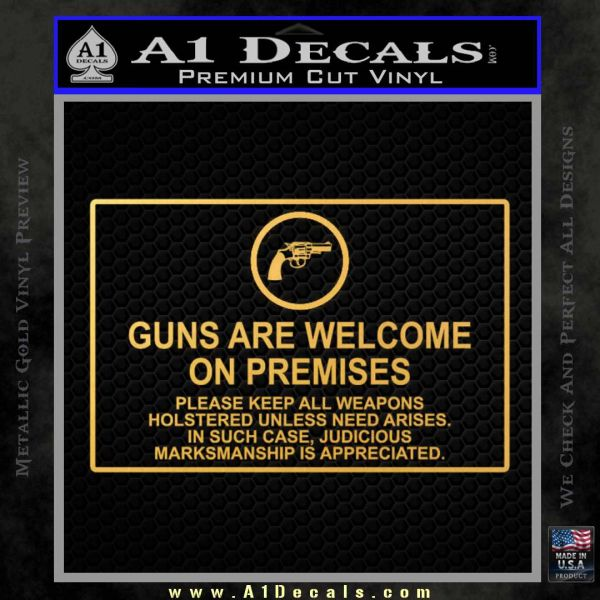 Guns Are Welcome Sticker Decal Gold Vinyl