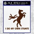 I Do My Own Stunts Decal Sticker BROWN Vinyl 120x120