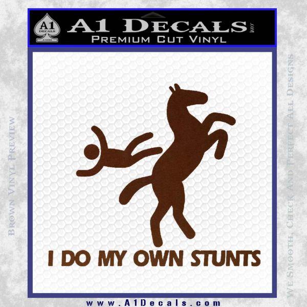 I Do My Own Stunts Decal Sticker BROWN Vinyl