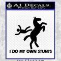 I Do My Own Stunts Decal Sticker Black Vinyl 120x120