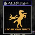I Do My Own Stunts Decal Sticker Gold Vinyl 120x120