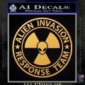Alien Invasion Response Team Decal Sticker Gold Vinyl 120x120