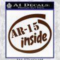 Ar 15 Inside Decal Sticker BROWN Vinyl 120x120