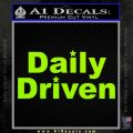 Daily Driven Decal Sticker Lime Green Vinyl 120x120