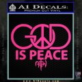 God is Peace Decal Sticker NOTW Pink Hot Vinyl 120x120