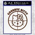 Goodbye Hello Kitty Scope Decal Sticker BROWN Vinyl 120x120