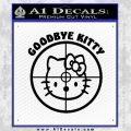 Goodbye Hello Kitty Scope Decal Sticker Black Vinyl 120x120