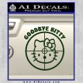 Goodbye Hello Kitty Scope Decal Sticker Dark Green Vinyl 120x120