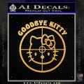 Goodbye Hello Kitty Scope Decal Sticker Gold Vinyl 120x120