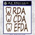 RDA CDA EFDA Dental Dentist Decal Sticker BROWN Vinyl 120x120