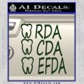 RDA CDA EFDA Dental Dentist Decal Sticker Dark Green Vinyl 120x120