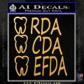 RDA CDA EFDA Dental Dentist Decal Sticker Gold Vinyl 120x120