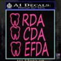 RDA CDA EFDA Dental Dentist Decal Sticker Pink Hot Vinyl 120x120