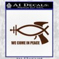 We Come In Peace Jesus Fish Decal Sticker BROWN Vinyl 120x120