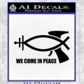 We Come In Peace Jesus Fish Decal Sticker Black Vinyl 120x120