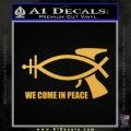 We Come In Peace Jesus Fish Decal Sticker Gold Vinyl 120x120