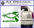 We Come In Peace Jesus Fish Decal Sticker Green Vinyl Logo 120x97