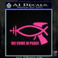 We Come In Peace Jesus Fish Decal Sticker Pink Hot Vinyl 120x120