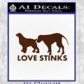 Dogs Love Stinks Decal Sticker BROWN Vinyl 120x120