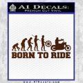 Evolution Born To Ride Motorcycle Decal Sticker BROWN Vinyl 120x120