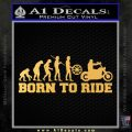 Evolution Born To Ride Motorcycle Decal Sticker Gold Vinyl 120x120