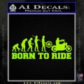 Evolution Born To Ride Motorcycle Decal Sticker Lime Green Vinyl 120x120