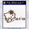 Hello Kitty JDM As Fuck Soshinoya Decal Sticker BROWN Vinyl 120x120