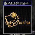 Hello Kitty JDM As Fuck Soshinoya Decal Sticker Gold Vinyl 120x120