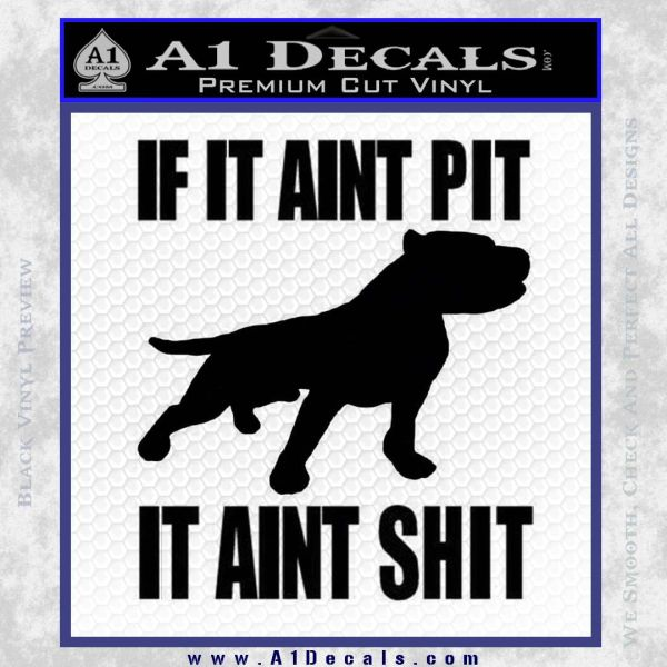 If It Aint Pit It Aint Sh*t with pitbull vinyl decal//sticker
