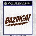 Bazinga Decal Sticker Big Bang Theory D1 BROWN Vinyl 120x120