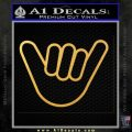 Hang Loose Shaka Brah D2 Decal Sticker Gold Vinyl 120x120