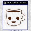 Happy Coffee Tea Cup D1 Decal Sticker BROWN Vinyl 120x120
