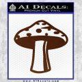 Mushroom Shroom Decal Sticker BROWN Vinyl 120x120