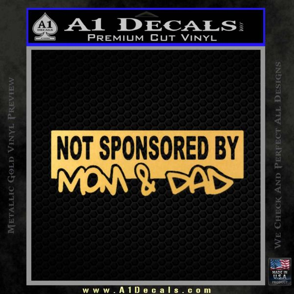 Not sponsored by mom and dad d4 decal sticker gold vinyl