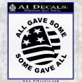 Some Gave All Decal Sticker Black Vinyl 120x120