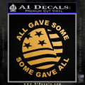 Some Gave All Decal Sticker Gold Metallic Vinyl 120x120