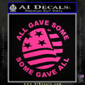 Some Gave All Decal Sticker Neon Pink Vinyl 120x120