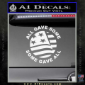 Some Gave All Decal Sticker White Vinyl 120x120
