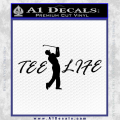 Tee Life Decal Sticker Black Vinyl 120x120