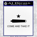 Texas Flag Come and Take It Decal Sticker Black Vinyl 120x120