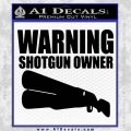 Warning Shotgun Owner Decal Sticker D1 Black Vinyl 120x120