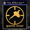 Game Over Bird Hunting Decal Sticker Gold Vinyl 120x120