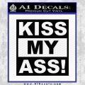 Kiss My Ass RT Decal Sticker Black Vinyl 120x120