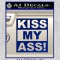 Kiss My Ass RT Decal Sticker Blue Vinyl 120x120