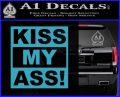 Kiss My Ass RT Decal Sticker Light Blue Vinyl 120x97
