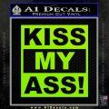 Kiss My Ass RT Decal Sticker Lime Green Vinyl 120x120
