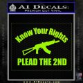 Know Your Rights Plead The 2nd Decal Sticker Lime Green Vinyl 120x120