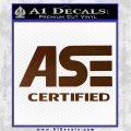 ASE Certified Mechanic ST Decal Sticker Brown Vinyl 120x120