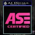 ASE Certified Mechanic ST Decal Sticker Hot Pink Vinyl 120x120